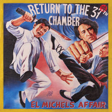 El Michels Affair - Return To The 37th Chamber
